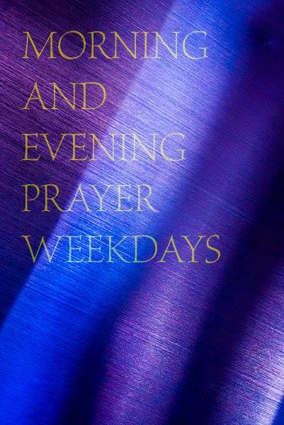 Morning and Evening Prayer Weekdays