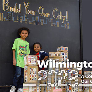 Wilmington, Delaware 2028: A Comprehensive Plan
