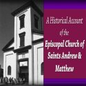 20th Anniversary Video of the Episcopal Church of Saints Andrew and Matthew, Wilmington, Delaware, 2016