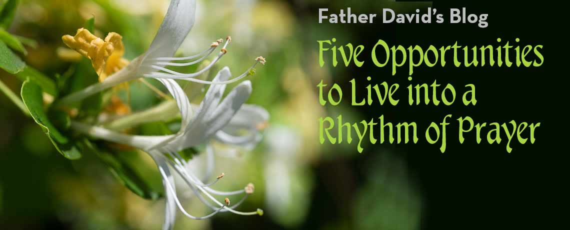 Five opportunities to live into a rhythm of prayer
