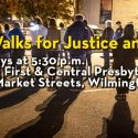 Monthly Walks for Justice and Peace in Wilmington, Delaware