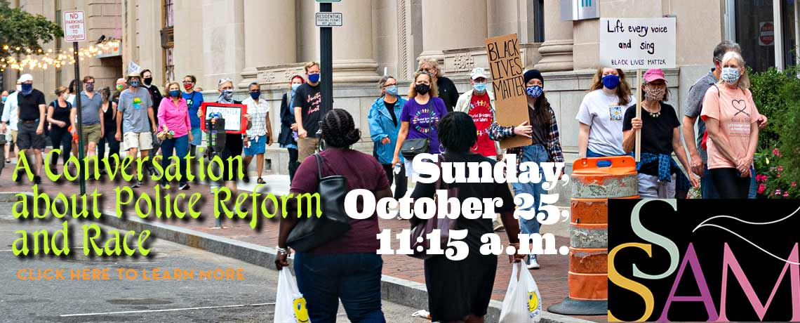 A Conversation about Police Reform and Race, Sunday, October 25, 2020 at 11:15 a.m.
