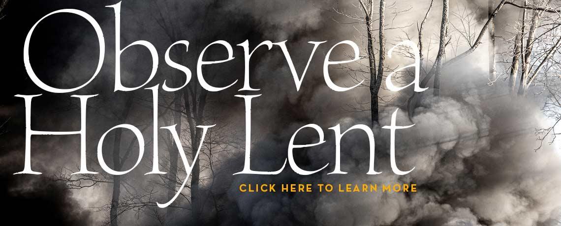 Observe a Holy Season Of Lent