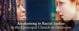 Awakening to Racial Justice in the Episcopal Church in Delaware