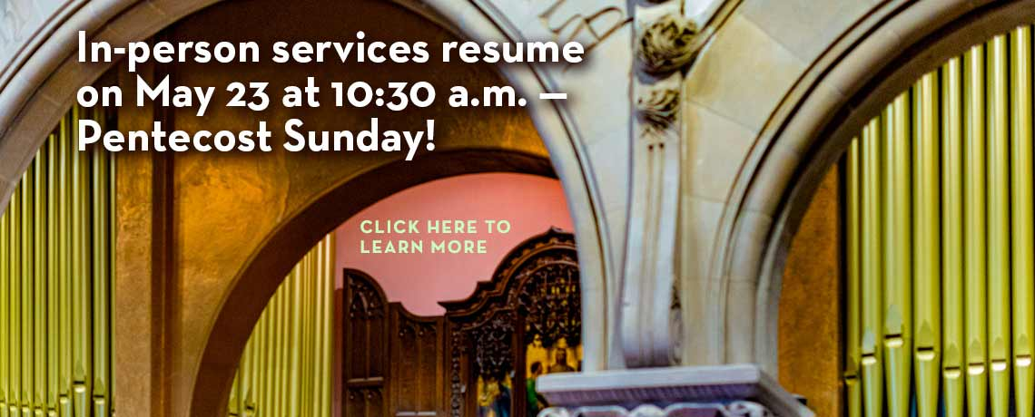 In-person services resume on May 23, 2021 at 10:30 a.m. — Pentecost Sunday!
