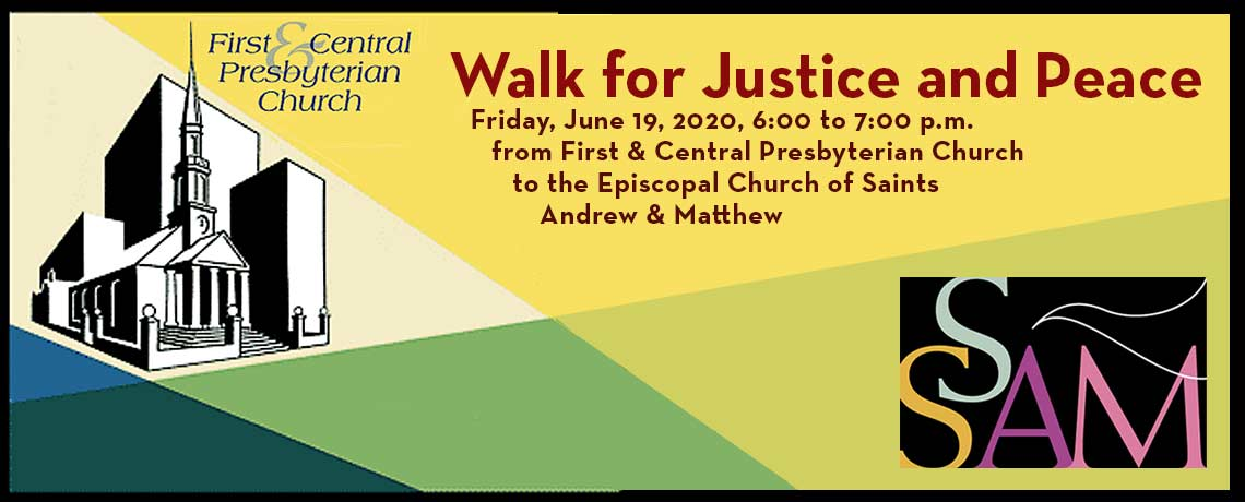Walk for Peace and Justice, First and Central Presbyterian to SsAM: the Episcopal Church of Saints Andrew and Matthew, 19 June 2020, 6pm