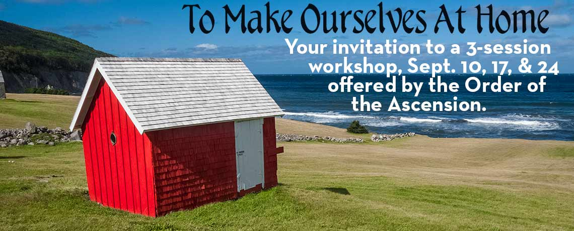 To Make Ourselves At Home program from the Order of the Ascension