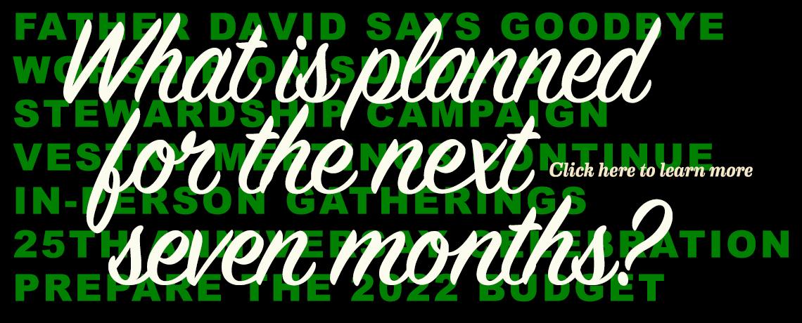 What is Planned for the Next Seven Months?