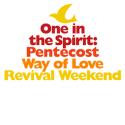 One in the Spirit: Pentecost Way of Love Revival Weekend
