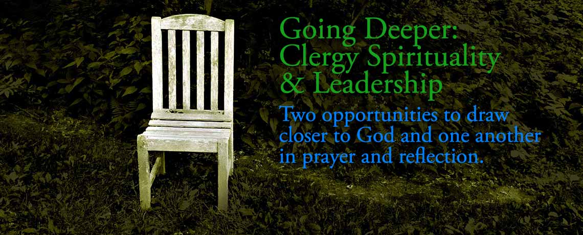 Going Deeper: Clergy Spirituality and Leadership